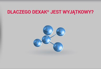 Dlaczego Dexak jest wyjątkowy?
